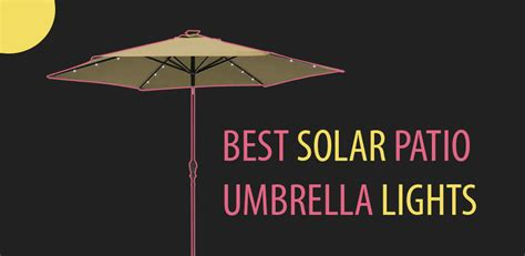 best solar patio umbrellas and umbrella lights ledwatcher
