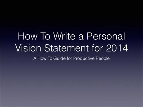 How To Write A Personal Summary For A Resume by How To Write A Personal Vision Statement For 2014