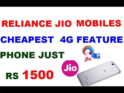 jio cheapest 4g phone reliance jio 4g phones just 1000 1500