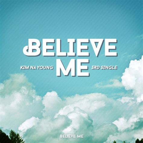 Believe Me By Kim Na Young On Spotify