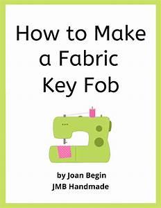 Jmb Handmade    How To Make A Fabric Key Fob Sewing