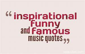 inspirational f... Hilarious Music Quotes
