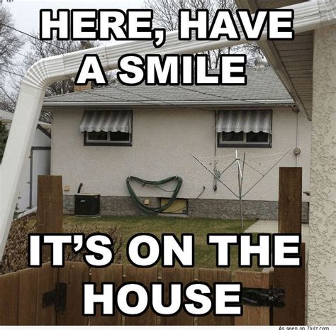 Memes House - here have a smile it s on the house funny real estate humor re max 8 blacksburg va just