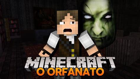 minecraft terror  orfanato youtube