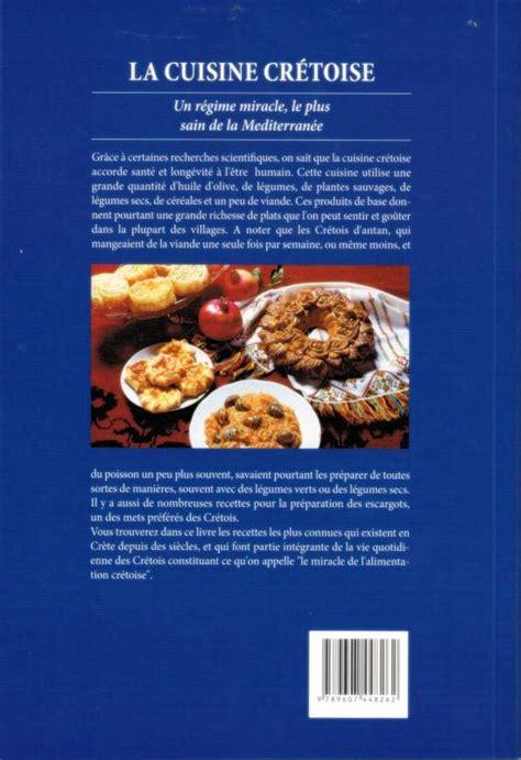 cuisine cretoise la cuisine crétoise 265 recettes
