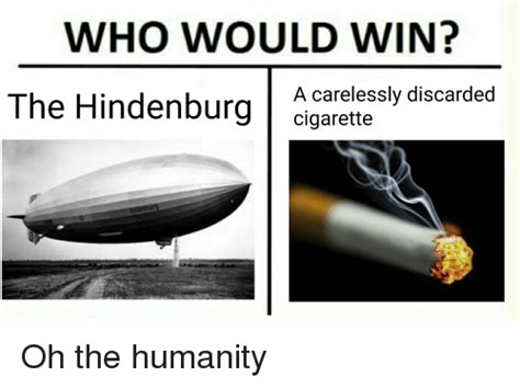 Oh The Humanity Meme - 25 best memes about the hindenburg the hindenburg memes