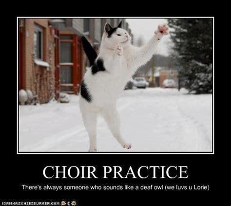 Choir Memes - choir practice there s always someone who sounds like a deaf owl we luvs u lonie