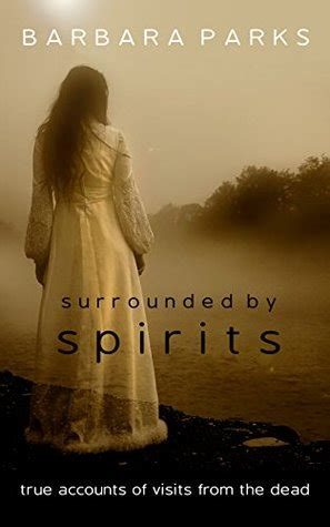 surrounded  spirits true accounts  visits