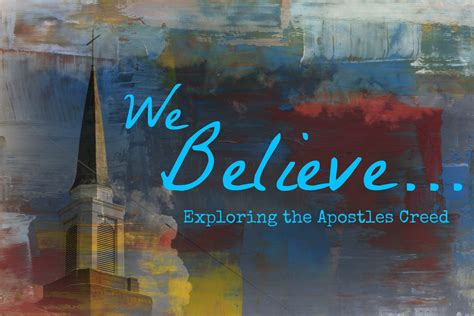 Ministry Matters™  We Believe Exploring The Apostles' Creed (sermon Series With Free Graphics