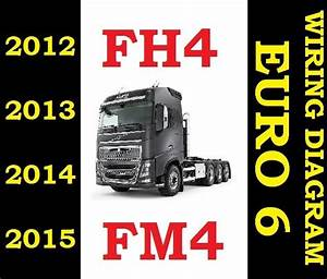 Volvo Fh4 Fm4 Fh 2012 To 2015 Truck Wiring Electric