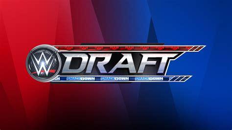 wwe draft news updates  complete list     picks updated ewrestlingnewscom