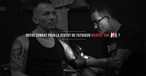 Le Statut Du Tatoueur Bientôt Sur M6  Tatouage & Partage