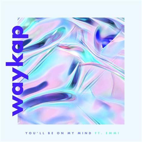 waykap - You'll Be on My Mind Lyrics   Genius Lyrics