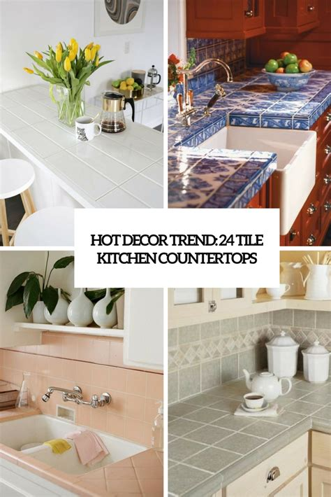 Hot Décor Trend 24 Tile Kitchen Countertops  Digsdigs