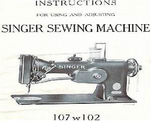 Singer 107w102 Industrial Sewing Machine Instruction Manual