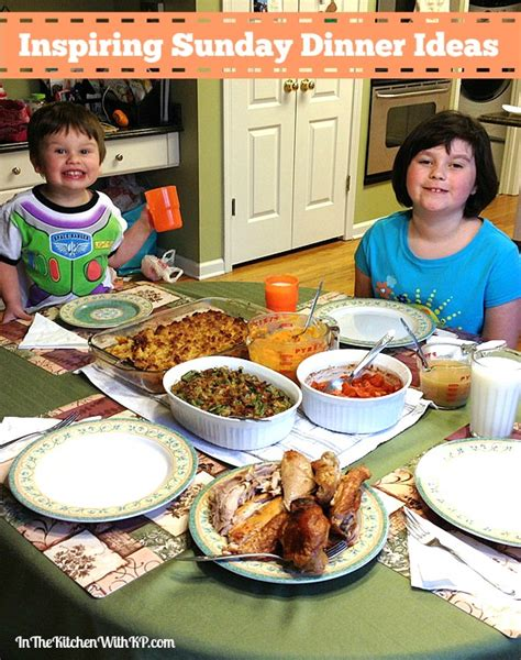 sunday family dinner ideas inspiring sunday dinner ideas with foodie in the kitchen with kp