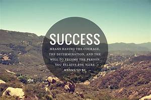 COURAGE AND DETERMINATION Quotes Like Success