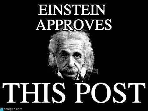 Einstein Meme - einstein approves albert einstein 1 meme on memegen