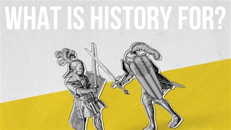 What Is History For? Youtube
