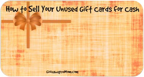 Check spelling or type a new query. How to Sell Your Unused Gift Cards for Cash   Giveaways 4 Mom