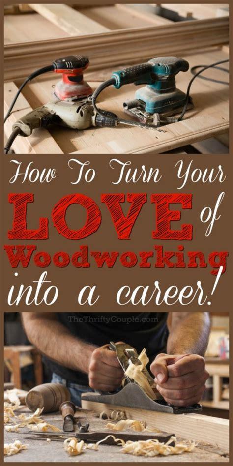 turn  love  woodworking   career