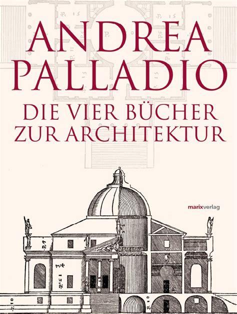 Die Vier Buecher Zur Von Andrea Palladio Zvab