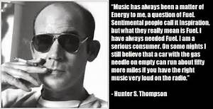 Hunter S Thompson quote words to live by Pinterest