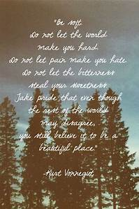 Be Soft Kurt Vonnegut Quotes. QuotesGram