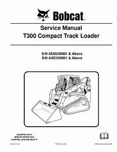 Bobcat T300 Compact Track Loader Service Repair Manual S  N