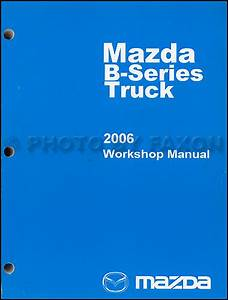 2007 Mazda B Series Truck Service Shop Set Oem Service And The Wiring Diagrams
