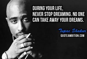 Best Quotes of Tupac Shakur About Dreaming - Segerios.com ...