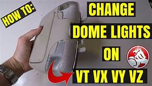 How To Change Interior Dome Lights On A Vy Vz Holden