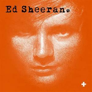 22 Amazing Everything Ed Sheeran Pictures | The a team ...