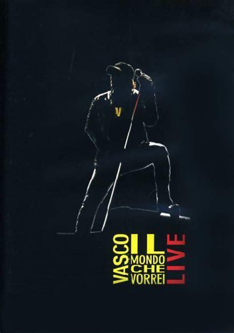 Vasco Dimmelo Te Il Mondo Vorrei Live Di Vasco Musica