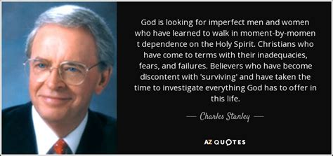 charles stanley quote god    imperfect men