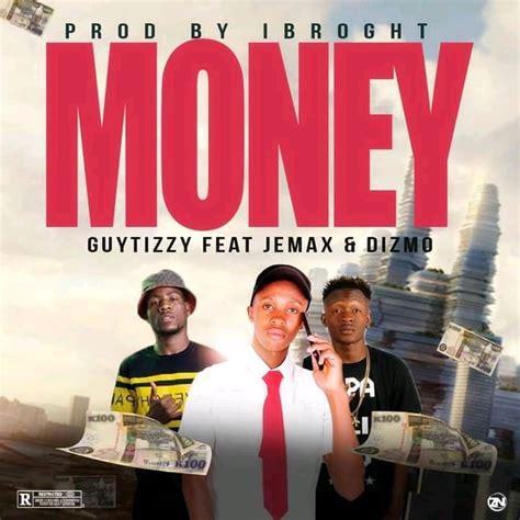 Guytizzy Ft Dizmo And Jemax Money Talk Zambianplay