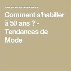 Vetement Femme 50 Ans Tendance : comment s 39 habiller 50 ans tendances de mode mode ~ Melissatoandfro.com Idées de Décoration