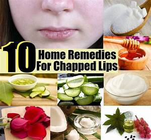 Top 10 Excellent Diy Home Remedies For Chapped Lips Diy