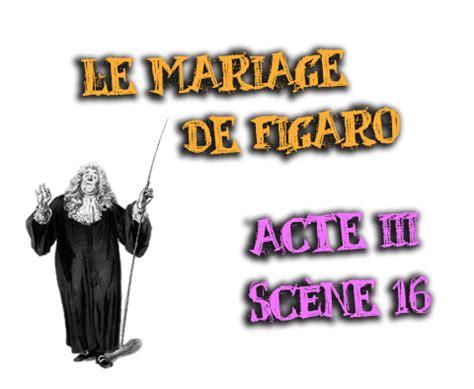 le mariage de figaro analyse acte 1 scène 8 le mariage de figaro acte 3 sc 232 ne 16 analyse