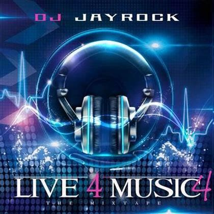 Dj Jay Rock  Live 4 Music 4 Mixtape Mixtape Download