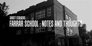 Ghost Stalkers: Episode Six – Farrar School : Notes and ...