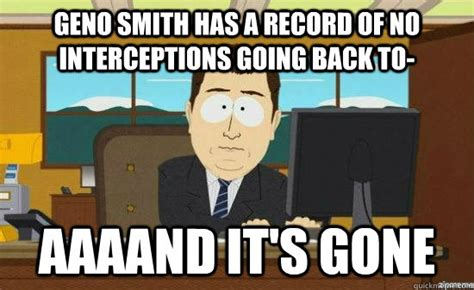 Geno Smith Meme - geno smith has a record of no interceptions going back to aaaand it s gone aaaand its gone