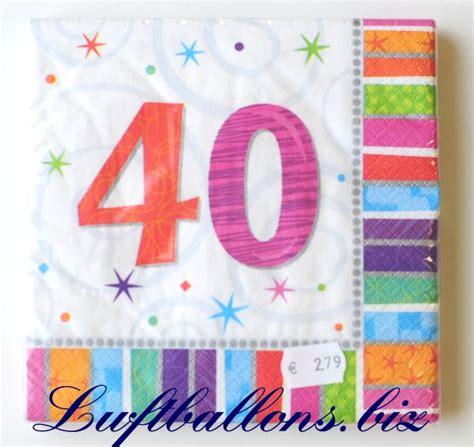 servietten zum 40 geburtstag papierservietten tischdekoration happy birthday radiant lu