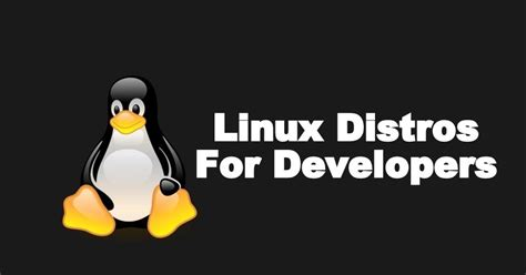Best Linux Distro For Developers Top 5 Linux Distros For Developers In 2018 Techincidents