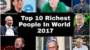 Top 10 Richest People in world 2017 | Richest person in ...