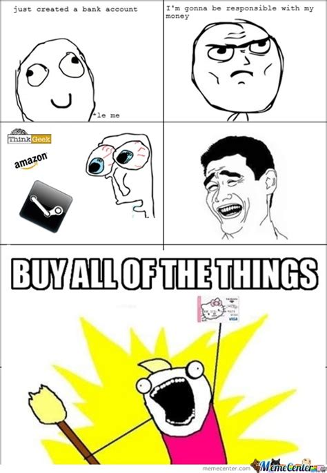 Buy All The Stuff Meme - buy all the things by mak meme center