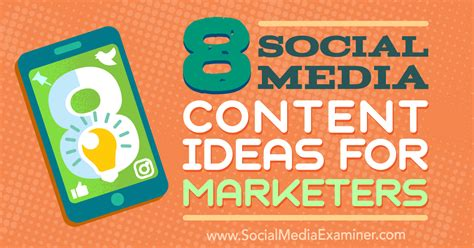 8 Social Media Content Ideas For Marketers  Social Media Examiner