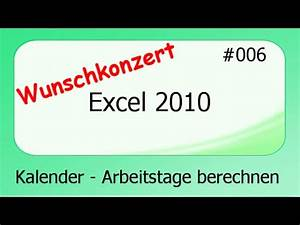 Arbeitstage 2017 Berechnen : excel 2010 wunschkonzert 006 kalender arbeitstage berechnen deutsch youtube ~ Themetempest.com Abrechnung