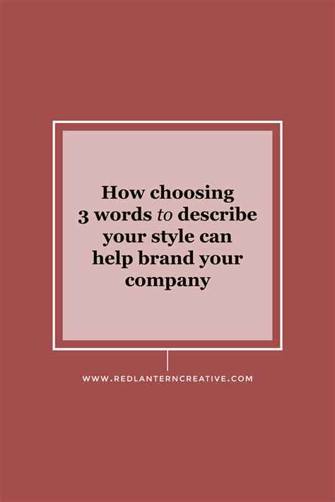 How Choosing 3 Words To Describe Your Style Can Help Brand Your Company u2014 Red Lantern Creative