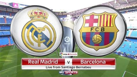 la liga real madrid  barcelona full match replay
